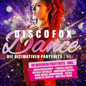 Discofox Dance Vol.2 Die Ultimativen Party Hits