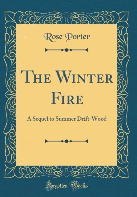 The Winter Fire als Buch von Rose Porter