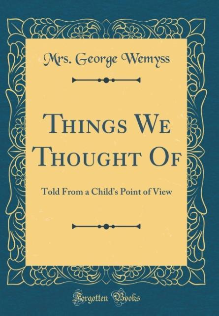 Things We Thought Of als Buch von Mrs George We...