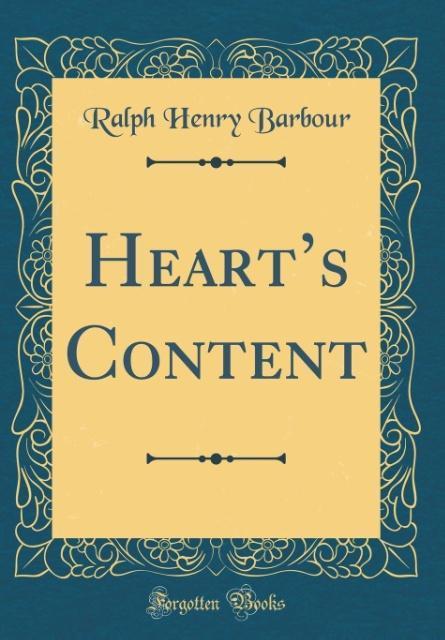 Heart´s Content (Classic Reprint) als Buch von ...