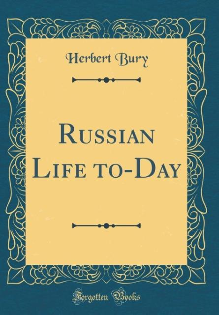 Russian Life to-Day (Classic Reprint) als Buch ...
