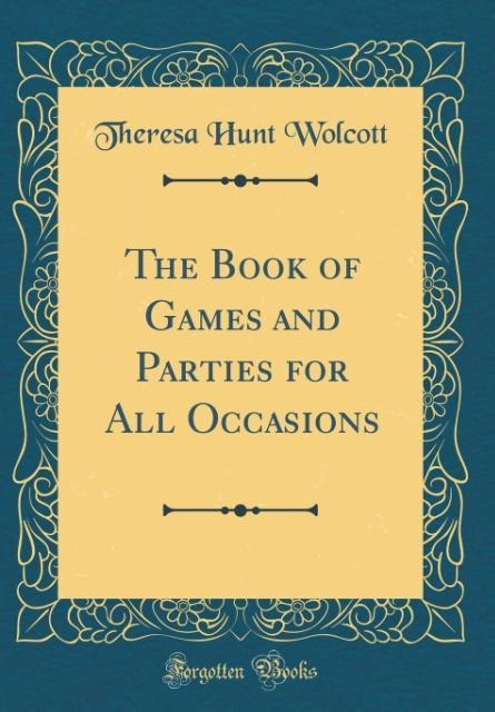 The Book of Games and Parties for All Occasions...