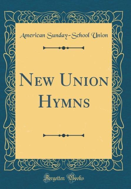 New Union Hymns (Classic Reprint) als Buch von ...