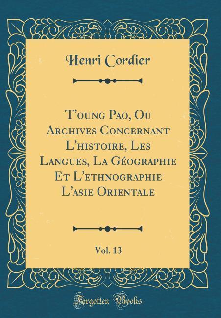 T´oung Pao, Ou Archives Concernant L´histoire, ...