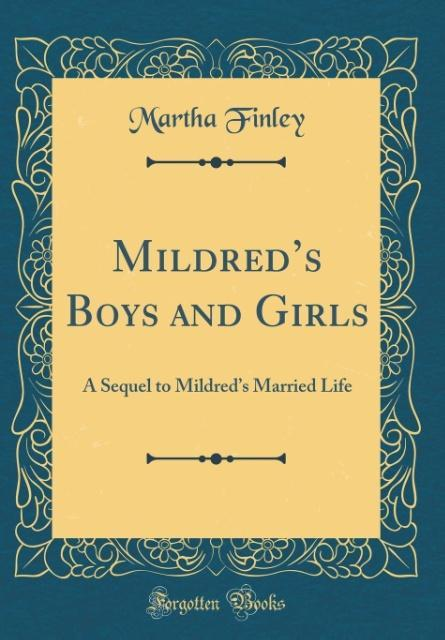 Mildred´s Boys and Girls als Buch von Martha Fi...