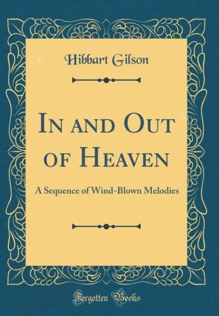 In and Out of Heaven als Buch von Hibbart Gilson