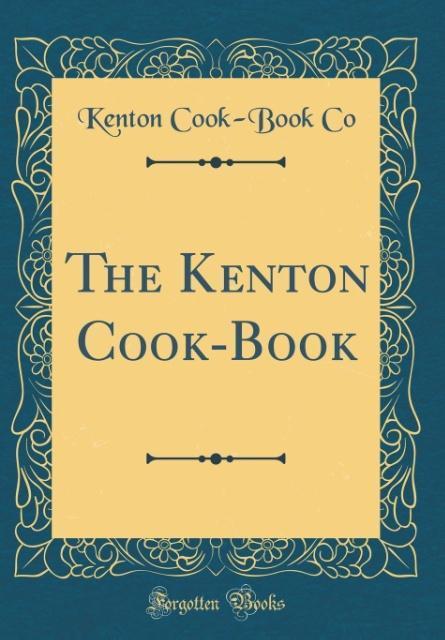 The Kenton Cook-Book (Classic Reprint) als Buch...