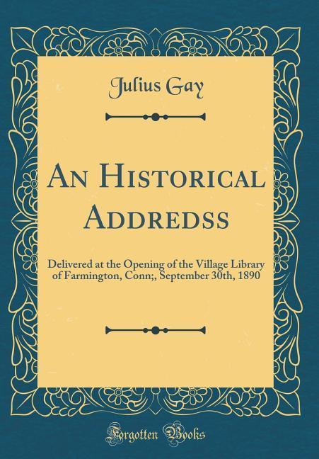 An Historical Addredss als Buch von Julius Gay