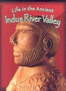 Life in the Ancient Indus River Valley