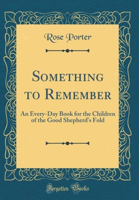 Something to Remember als Buch von Rose Porter