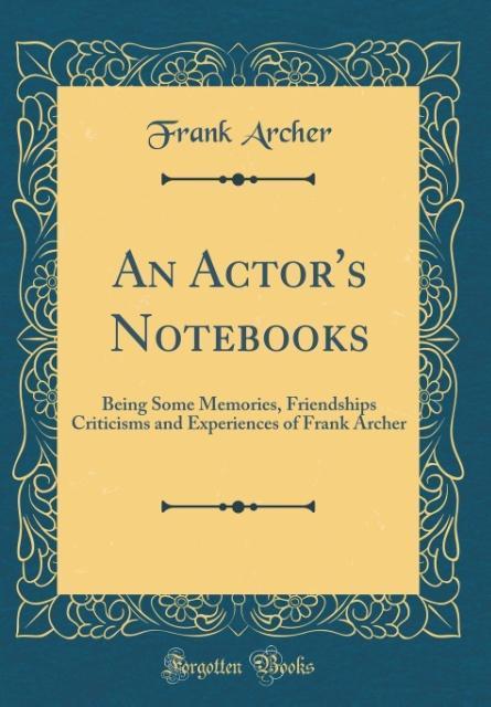 An Actor´s Notebooks als Buch von Frank Archer