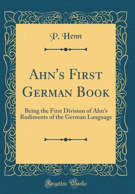 Ahn´s First German Book als Buch von P. Henn