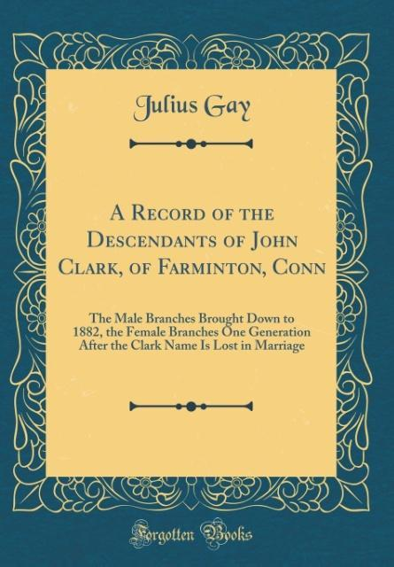 A Record of the Descendants of John Clark, of F...