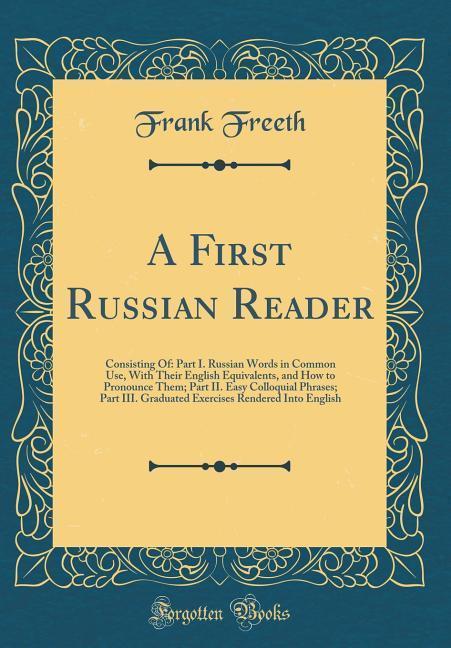 A First Russian Reader als Buch von Frank Freeth