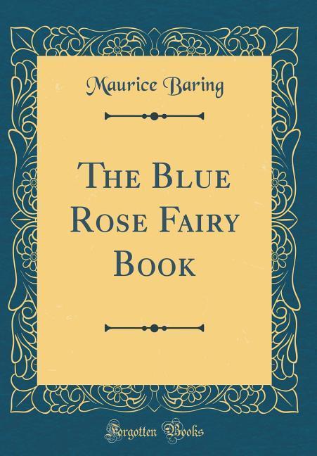 The Blue Rose Fairy Book (Classic Reprint) als ...