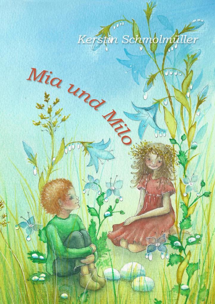 Mia und Milo als Buch von Kerstin Schmolmüller