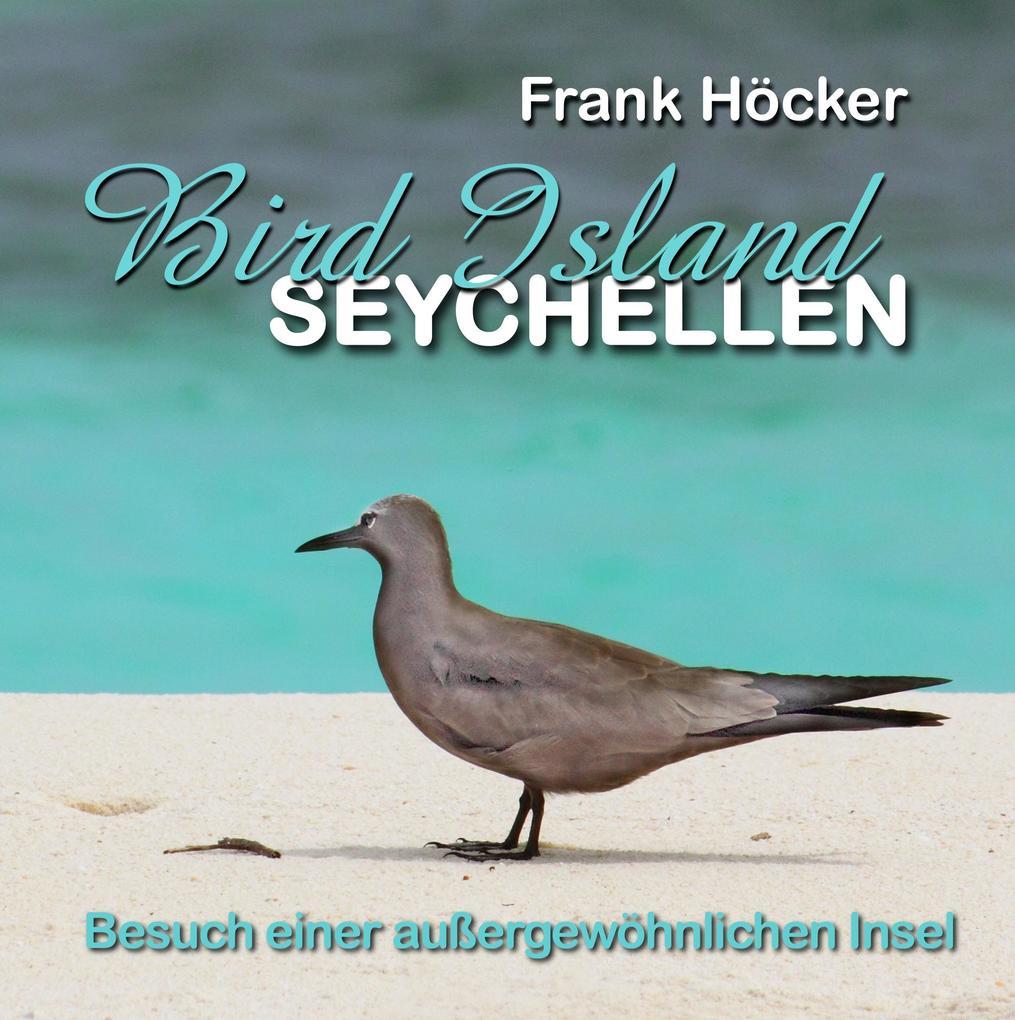 Bird Island - Seychellen als Buch von Frank Höcker