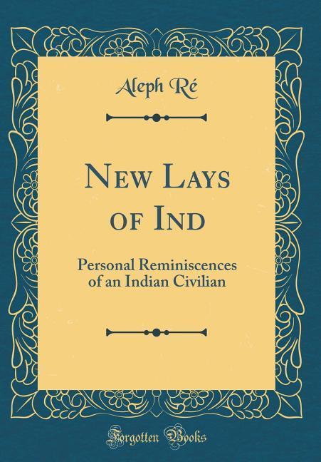 New Lays of Ind als Buch von Aleph Ré