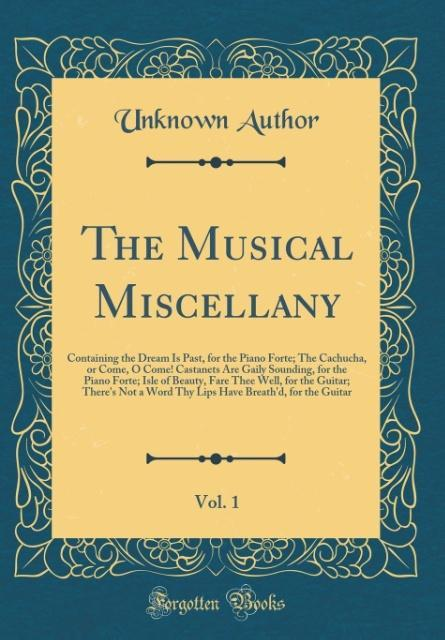 The Musical Miscellany, Vol. 1 als Buch von Unk...