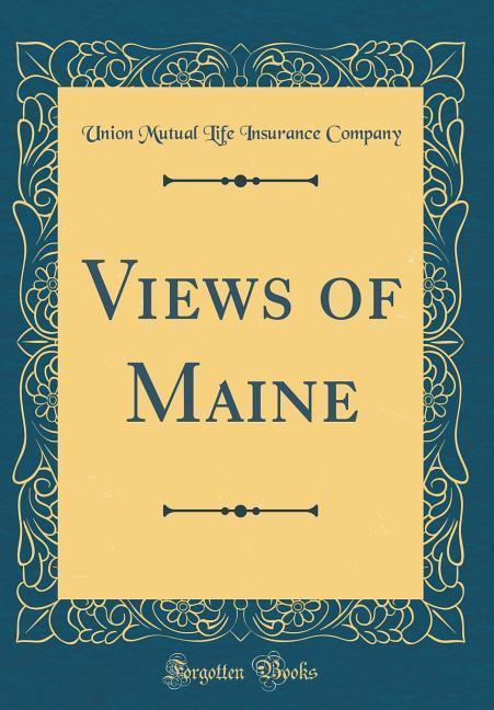 Views of Maine (Classic Reprint) als Buch von U...