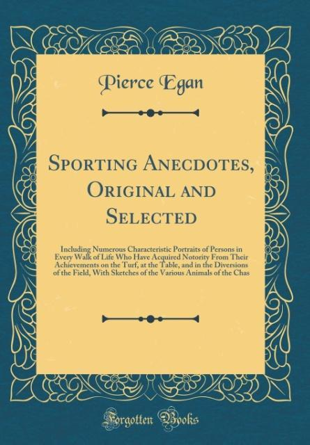 Sporting Anecdotes, Original and Selected als B...