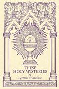 These Holy Mysteries