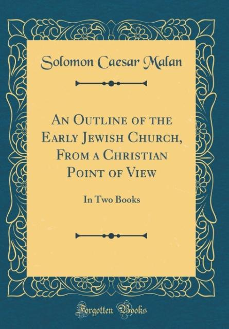 An Outline of the Early Jewish Church, From a C...
