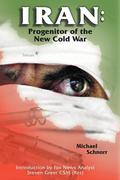 Iran: Progenitor of the New Cold War