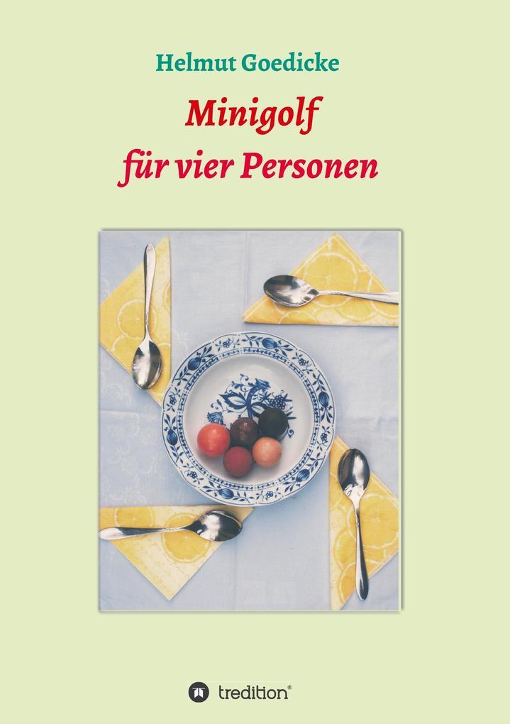 Minigolf für vier Personen als Buch von Helmut ...