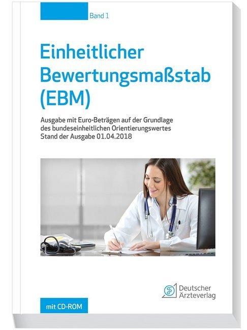 Einheitlicher Bewertungsmaßstab (EBM) Stand 01.04.2018 als Buch
