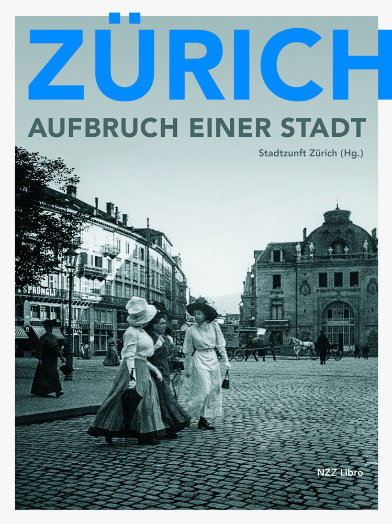 Zürich - Aufbruch einer Stadt als Buch