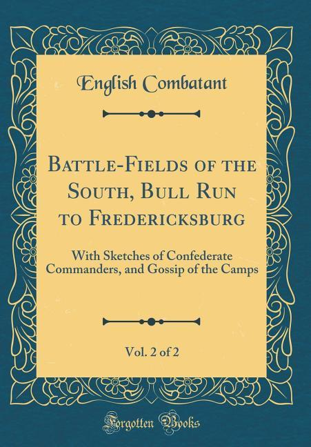 Battle-Fields of the South, Bull Run to Frederi...