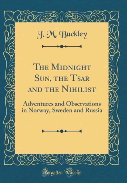 The Midnight Sun, the Tsar and the Nihilist als...