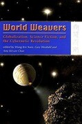 World Weavers: Globalization, Science Fiction, and the Cybernetic Revolution