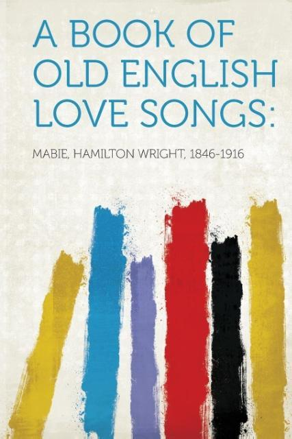 A Book of Old English Love Songs als Taschenbuc...