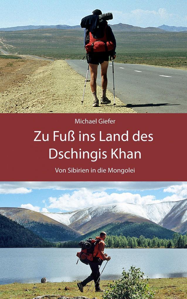 Zu Fuß ins Land des Dschingis Khan als eBook Do...