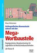 Orthografisches Bewusstsein sichern mit der Mega-Wortbaustelle