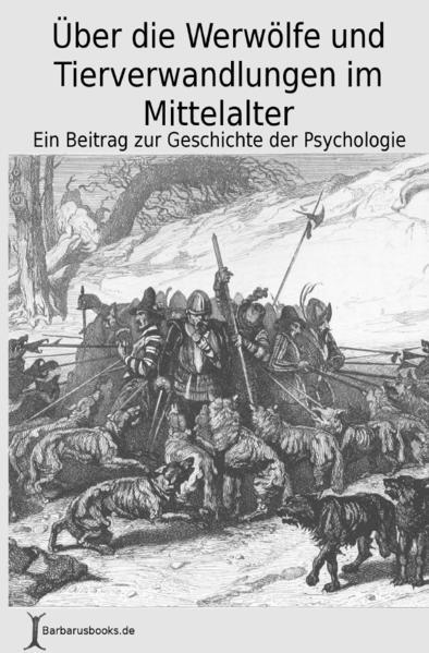 Über die Werwölfe und Tierverwandlungen im Mittelalter als Buch