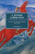 A Jewish Communist in Weimar Germany: The Life of Werner Scholem (1895-1940)