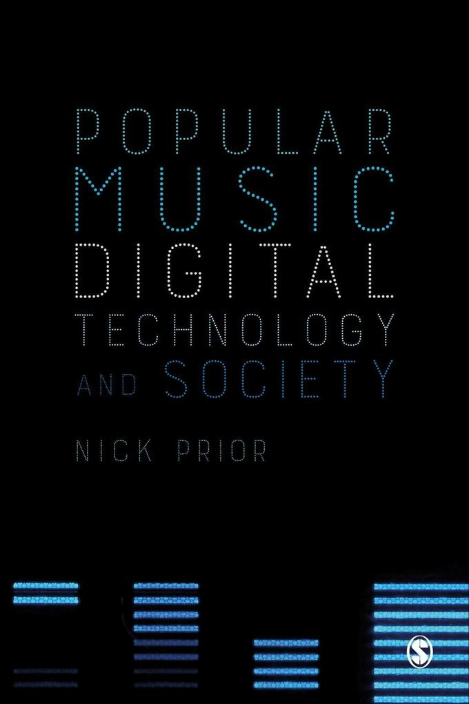 Popular Music, Digital Technology and Society a...