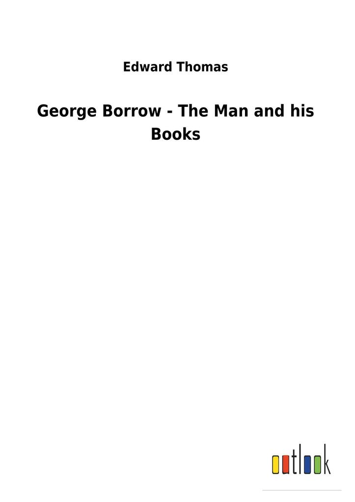George Borrow - The Man and his Books als Buch ...
