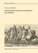Kurfürst Max Emanuel von Bayern als Feldherr