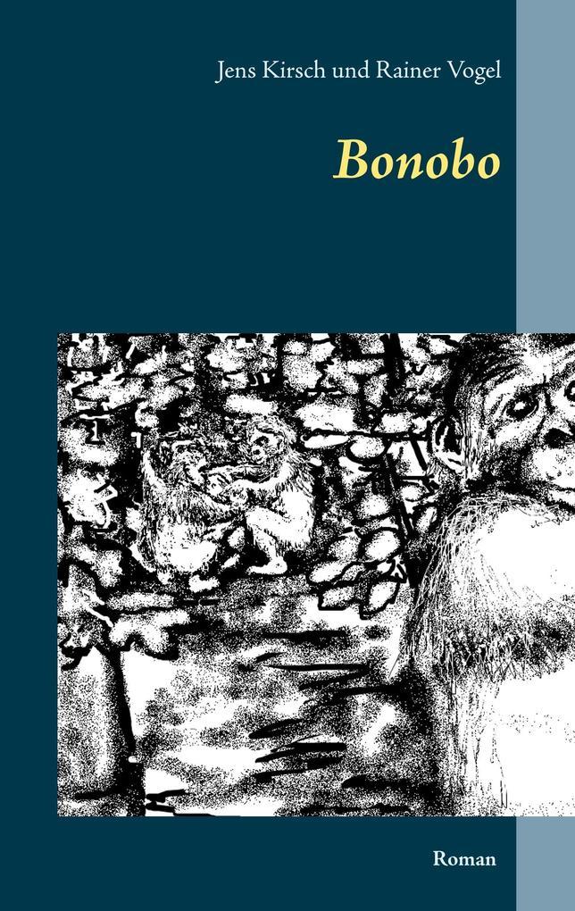 Bonobo als Buch von Jens Kirsch, Rainer Vogel
