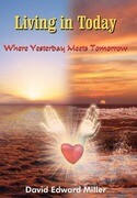 Living in Today: Where Yesterday Meets Tomorrow