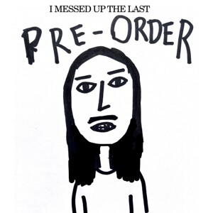 I Messed Up the Last Pre-Order