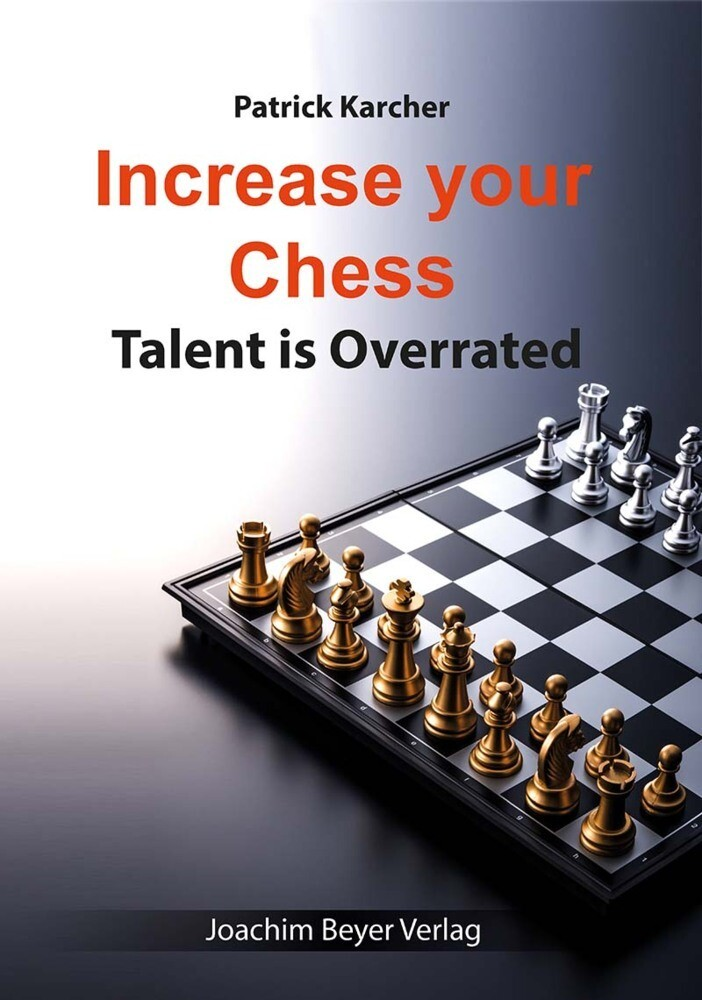 Increase Your Chess als Buch von Patrick Karcher
