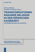 Transformationen paganer Religion in der römischen Kaiserzeit