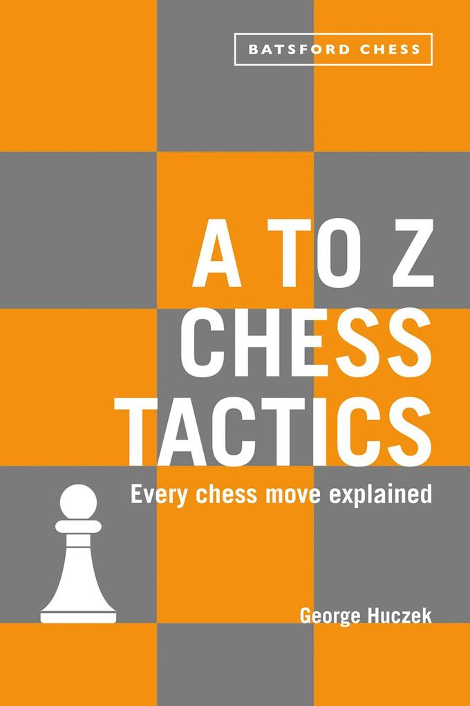 A to Z Chess Tactics als eBook Download von Geo...
