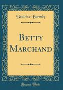 Betty Marchand (Classic Reprint)