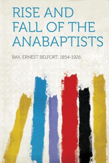 Rise and Fall of the Anabaptists als Taschenbuc...